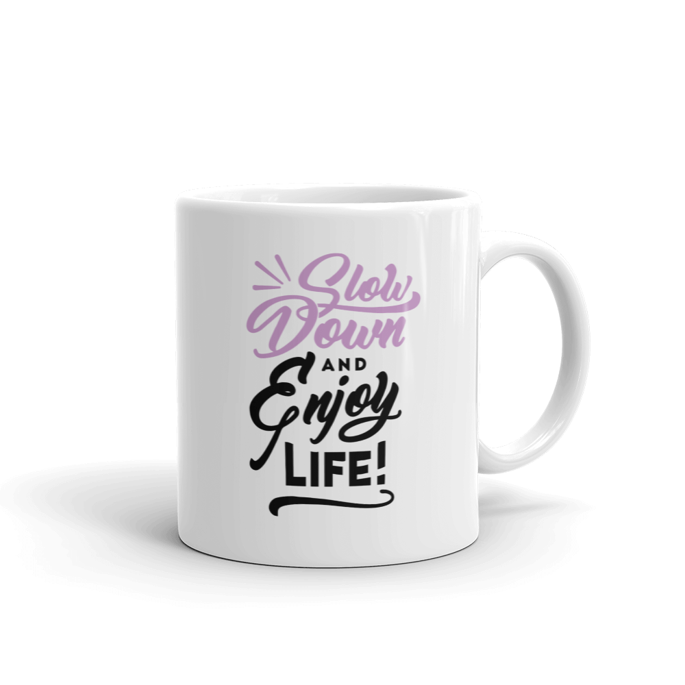 Slow Down & Enjoy Life Ceramic Mug