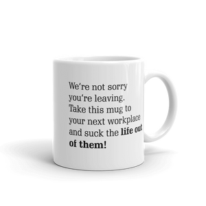 Sorry You are leaving Ceramic Mug