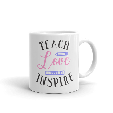 Teach, Love, Inspire Ceramic Mug