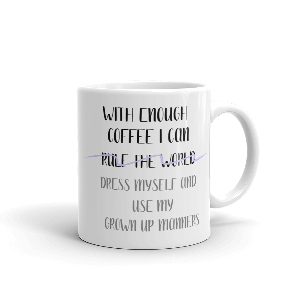 With Enough Coffee Ceramic Mug