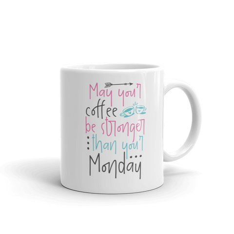 Stronger Then Your Monday Ceramic Mug