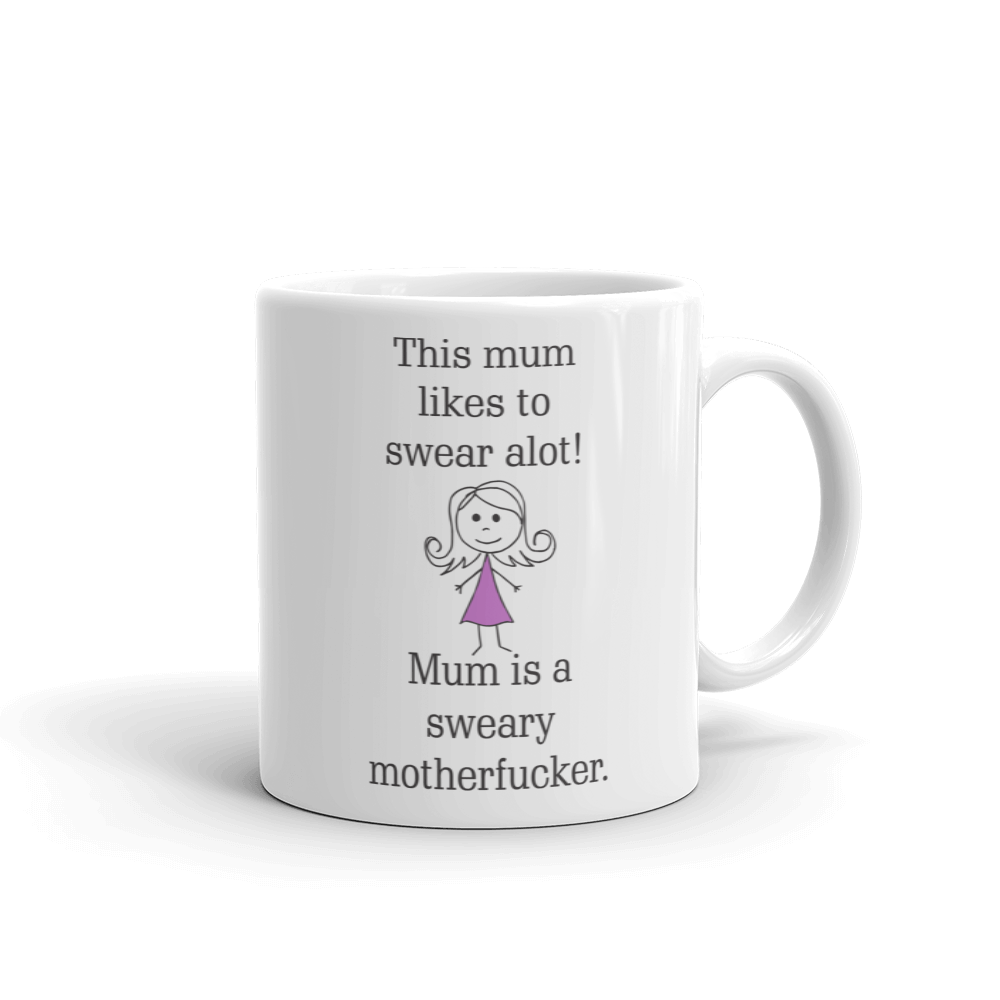 Mum Likes to Swear Ceramic Mug