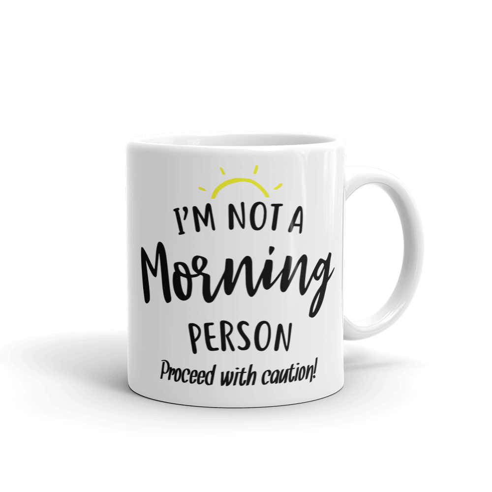 I'm Not a Morning Person Ceramic Mug