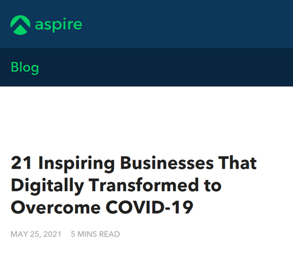 Aspireapp featuring inspiring businesses that digitally transformed to overcome Covid-19