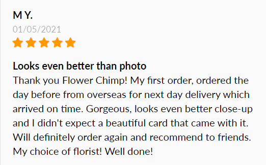 Positive review for Flower Chimp saying how the actual flowers look better than the pictures