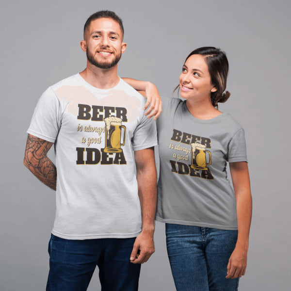 Beer Is Always Good Idea Unisex T-Shirt