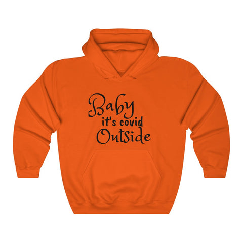 Baby It's Covid Outside Unisex Hoodie