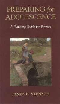 Preparing for Adolescence: A Planning Guide for Parents - Scepter Publishers