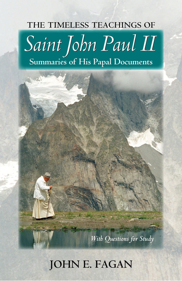 The Timeless Teachings of St John Paul II - Scepter Publishers