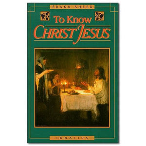 To Know Christ Jesus - Scepter Publishers
