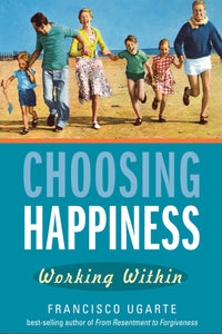 Choosing Happiness: Working Within - Scepter Publishers