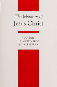 The Mystery of Jesus Christ - Scepter Publishers