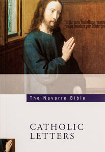 The Navarre Bible - Catholic Letters - Scepter Publishers