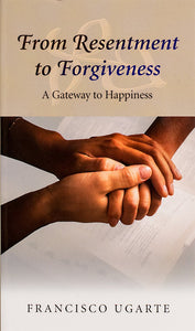 From Resentment to Forgiveness - Scepter Publishers