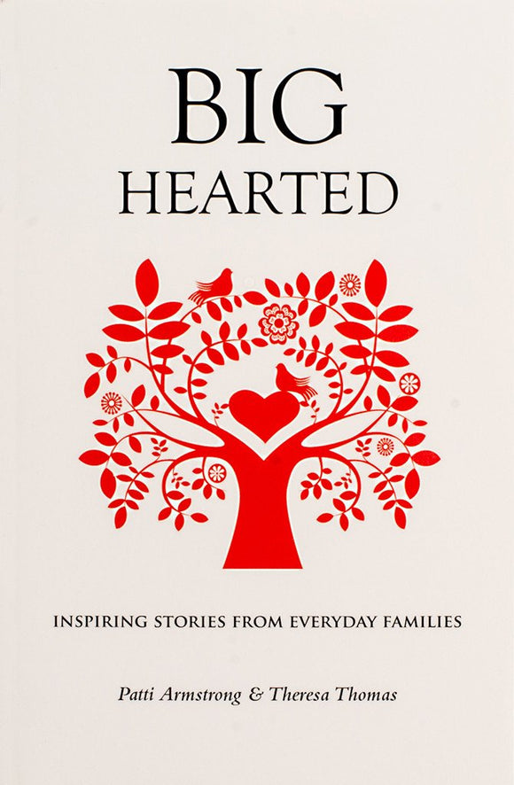 Big Hearted: Inspiring Stories from Everyday Families - Scepter Publishers