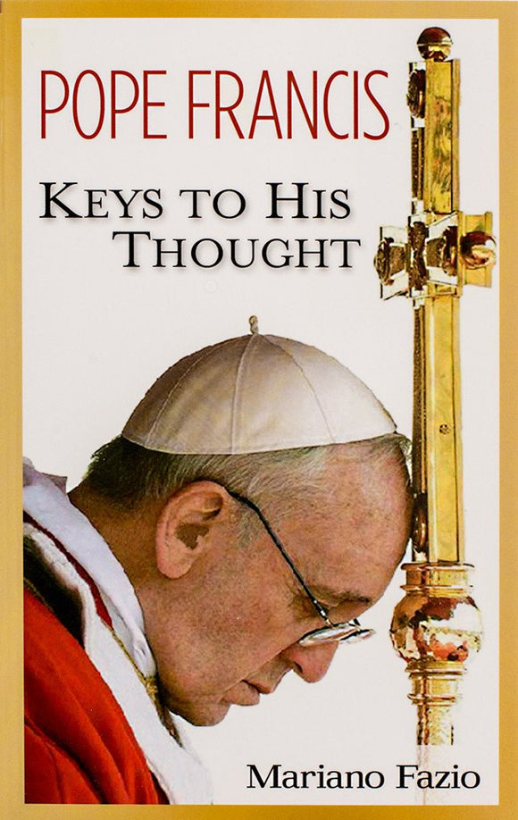 Pope Francis: Keys to His Thought - Scepter Publishers