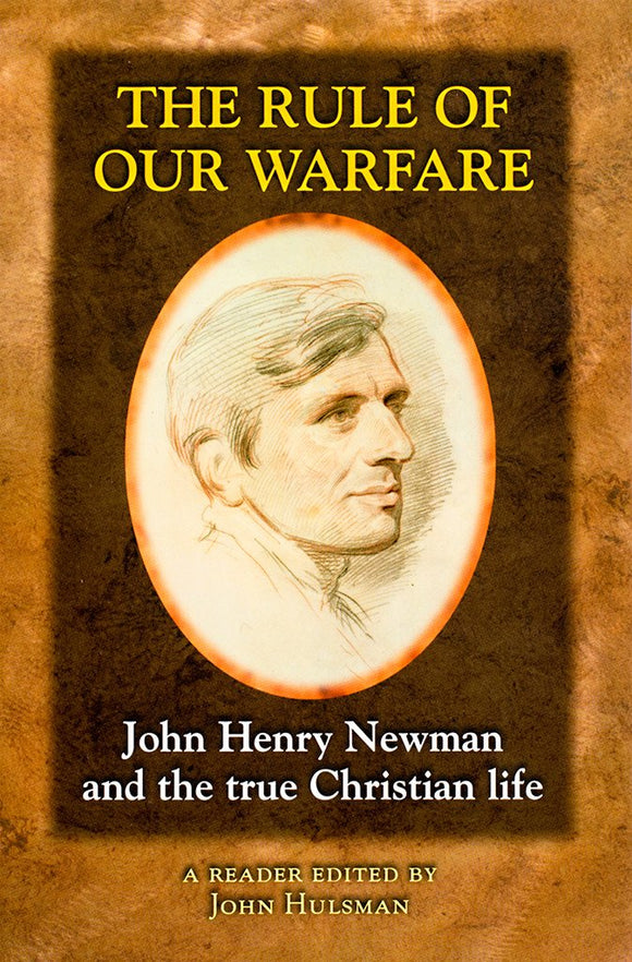 The Rule of Our Warfare: John Henry Newman and the True Christian Life - Scepter Publishers