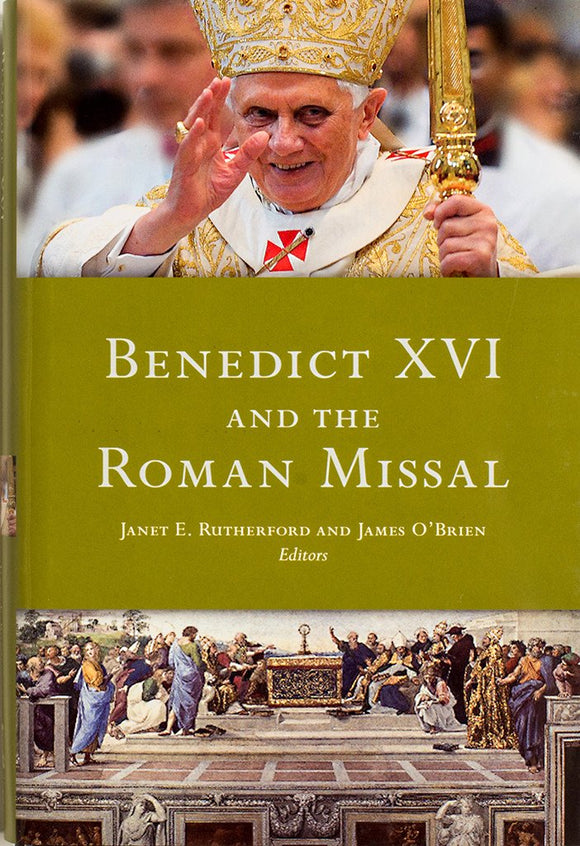 Benedict XVI and the Roman Missal - Scepter Publishers