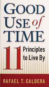 Good Use of Time: 11 Principles to Live By - Scepter Publishers