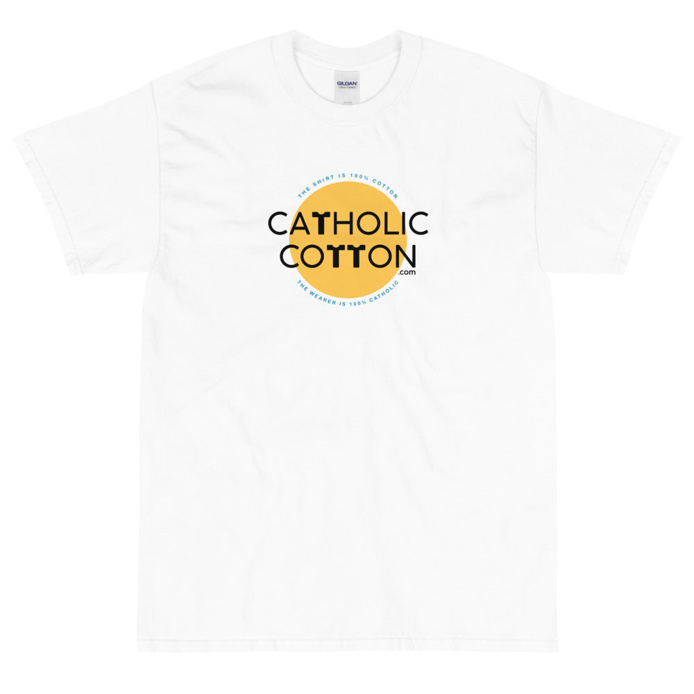 Catholic Cotton: The Shirt is 100% Cotton, The Wearer is 100% Catholic