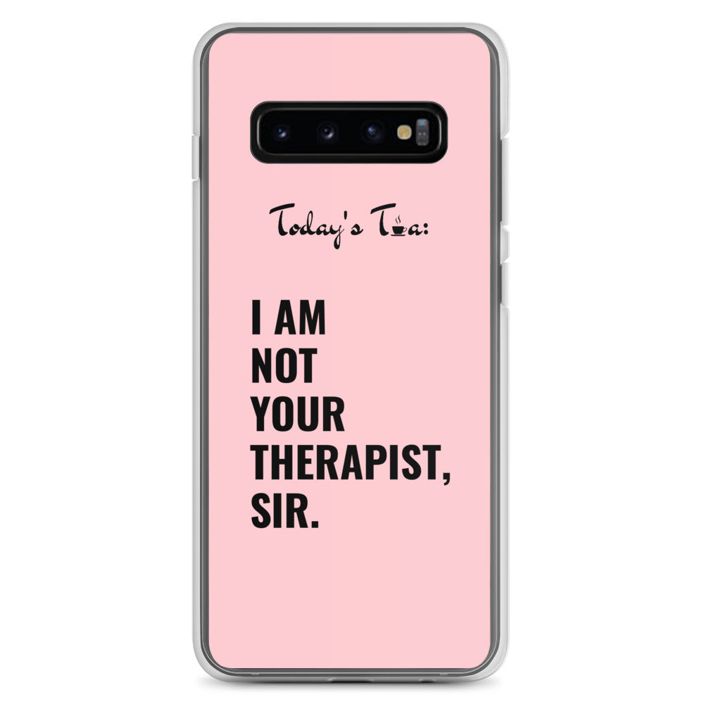 NOT YOUR THERAPIST TEA: Pink Samsung