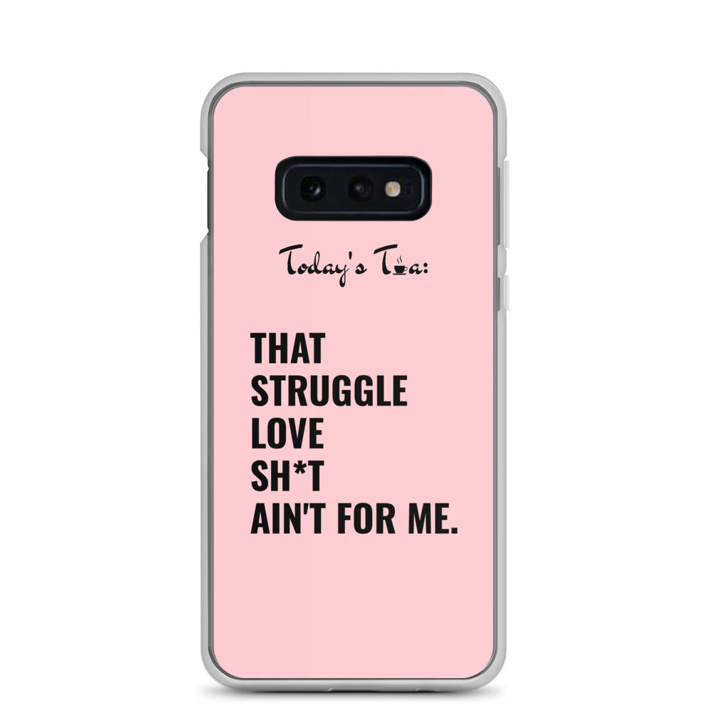 ANTI-STRUGGLE LOVE TEA: Pink Samsung