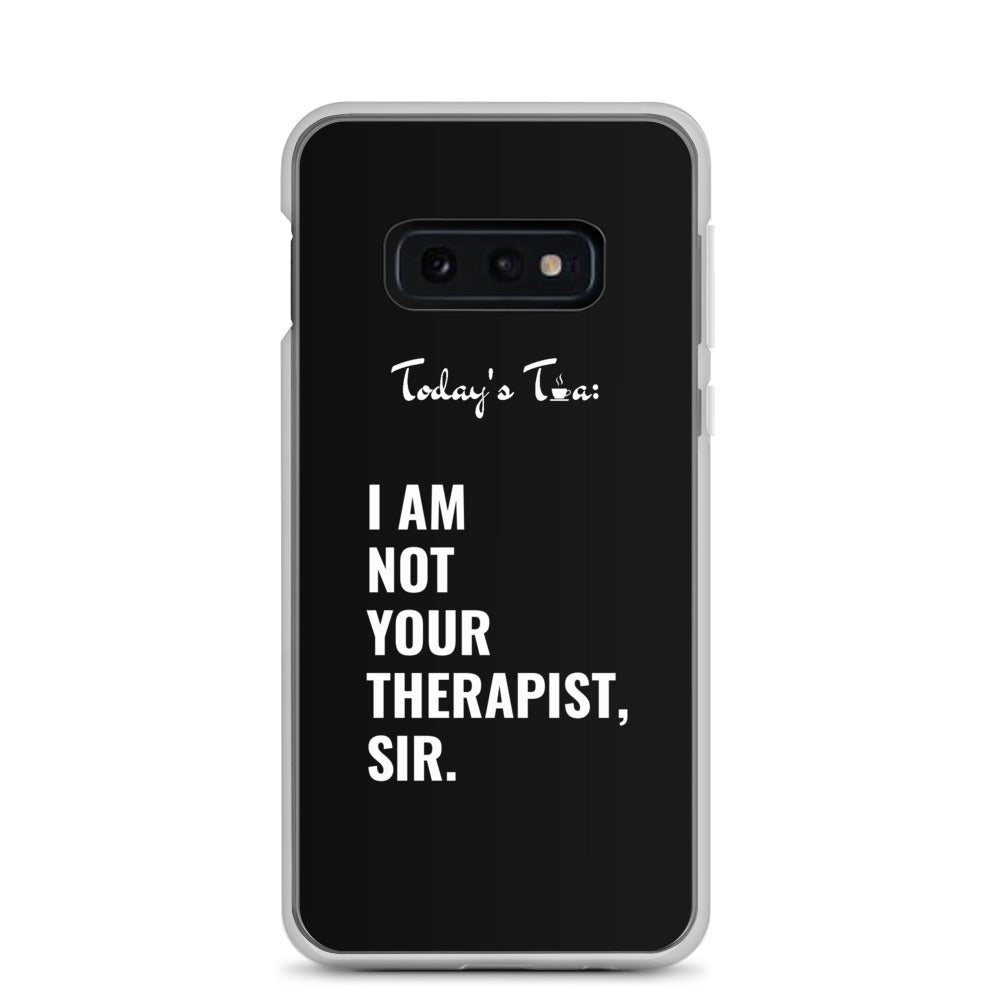 NOT YOUR THERAPIST TEA: Black Samsung