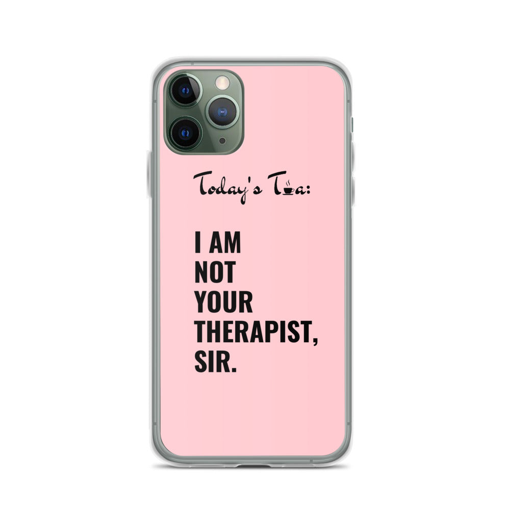 NOT YOUR THERAPIST TEA: Pink iPhone Case