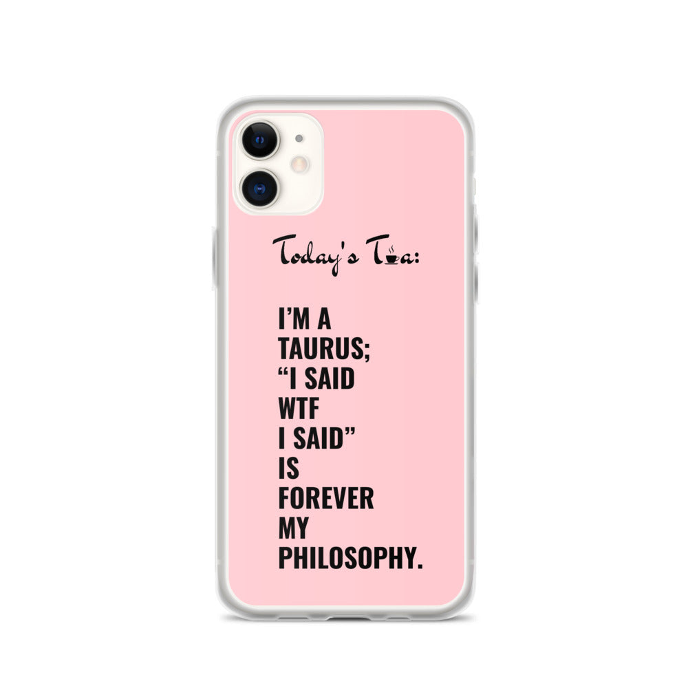 TAURUS TEA: Pink iPhone Case
