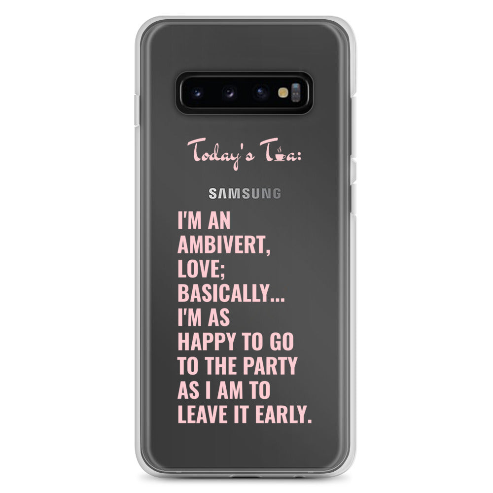 AMBIVERT TEA: Clear Samsung Case
