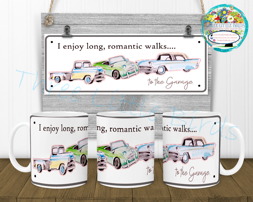 I Enjoy Long Romantic Walks... to the Garage - Mug