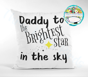 Daddy of the Brightest Star in the Sky Cushion - Blue, Pink or Yellow Star Choices