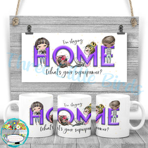 Staying Home Superpower Mug
