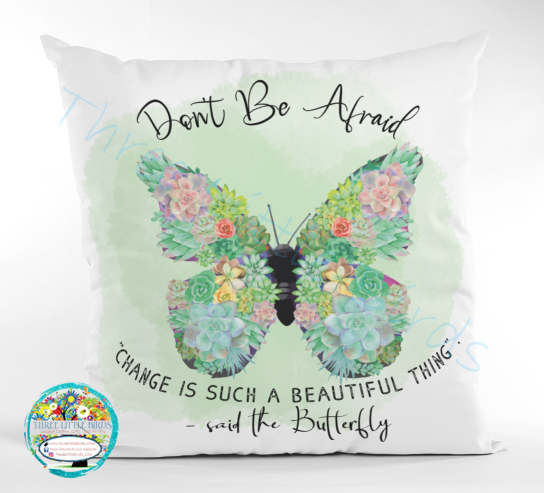 Don't Be Afraid - Succulent Butterfly Cushion