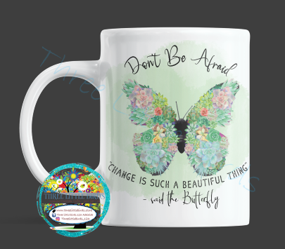 Don't Be Afraid - Succulent Butterfly Mug