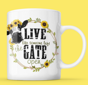 Live Like Someone Left the Gate Open - Sunflower Cushion