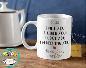 I Met You, I Like You .... Mug or Cushion