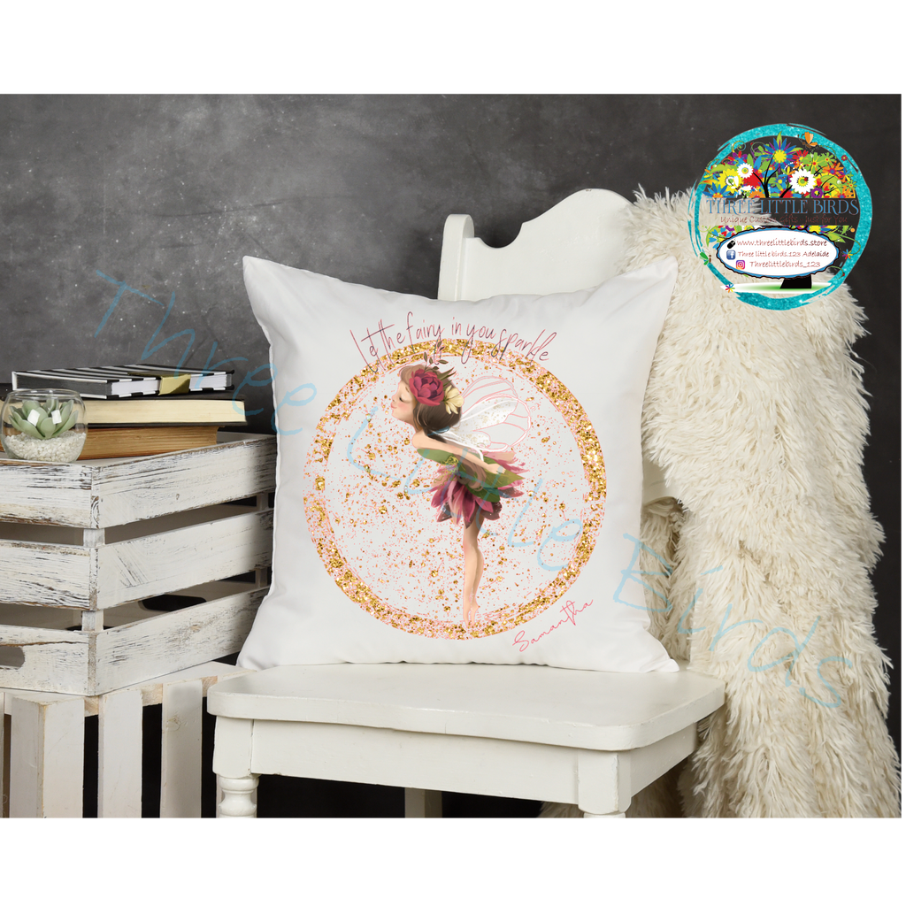 Let the Fairy in you Sparkle!  Cushion - Choice of 6 Designs