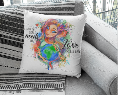 What the World Needs Now is Love Sweet Love Cushion