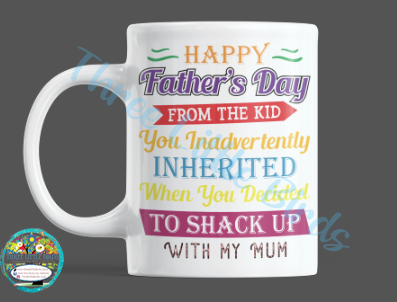 From the Kid you Inadvertently Inherited Father's Day Mug