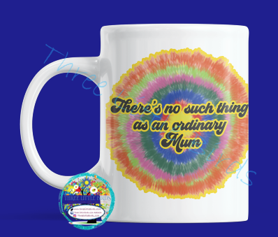 There's no such thing as an ordinary Mum - Tie Dye Mug