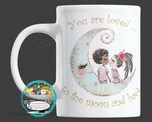 You are Loved to the Moon and Back - Mug
