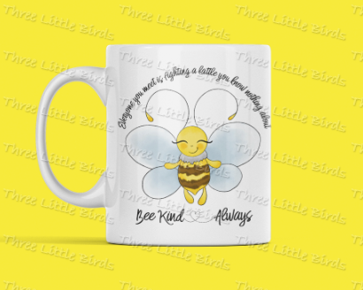 Everyone You Meet - Bee Kind Always Mug