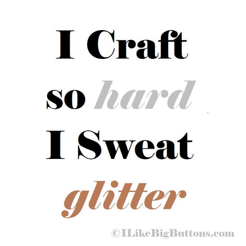 Crafting Quotes Mesmerizing 48 Of My Favorite Craft Quotes I Like Big Buttons