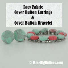 Lacy Fabric Cover Button Earrings (Clip On) and Fabric Cover Button Bracelet