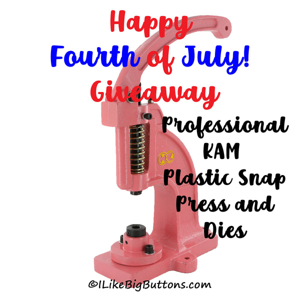 Happy Fourth of July 🎇!🎆  Professional KAM Plastic Snap Press GIVEAWAY!  @ I Like Big Buttons!