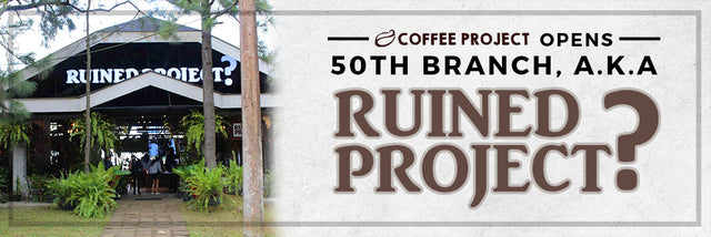 Coffee Project opens 50th branch, a.k.a Ruined Project?