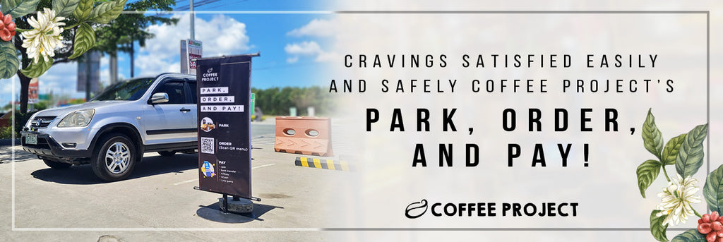 Cravings Satisfied Easily and Safely Coffee Project's Park, Order, and Pay!