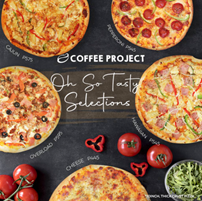 Coffee Project Oh So Tasty Pizza Selections