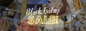 Nature's Natural Lather Black Friday Sale on Self Care and Skin Care Products including body butter, bath bombs, bath salts, all natural vegan soap bars, facial moisturizers with rosehip jojoba marigold and calendula and more!